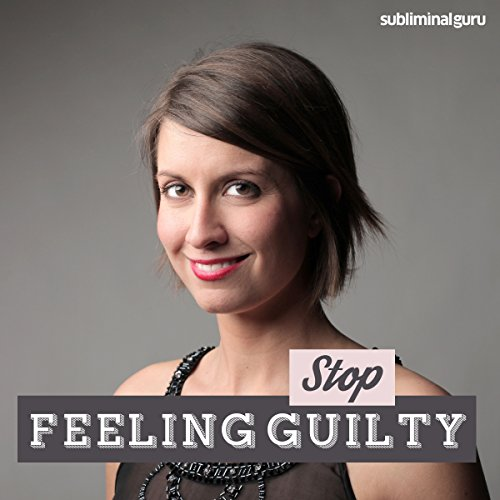 Stop Feeling Guilty cover art