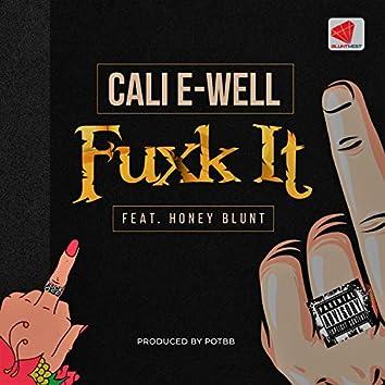 Fuxk It (feat. Honey Blunt)