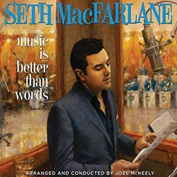 Music Is Better Than Words by Seth MacFarlane  2011-09-27