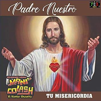 Padre Nuestro, Tu Misericordia