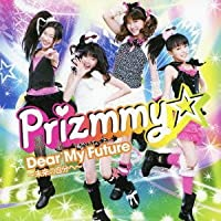 Prizmmy - Pretty Rhythm Dear My Future Dear My Future Mirai No Jibun E (CD+DVD) [Japan CD] AVCA-49690 by Prizmmy (2012-04-25)