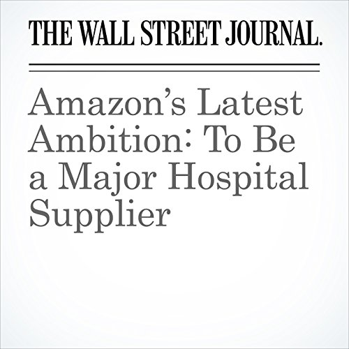 Amazon's Latest Ambition: To Be a Major Hospital Supplier copertina