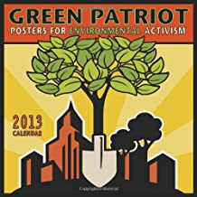 Green Patriot 2013 Wall Calendar: Posters for Environmental Activism by Amber Lotus Publishing (2012-07-20)