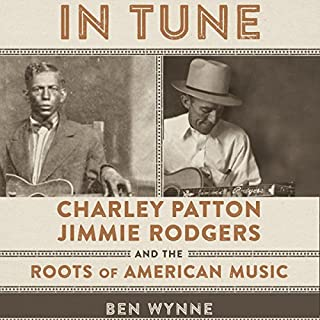 In Tune: Charley Patton, Jimmie Rodgers, and the Roots of American Music cover art