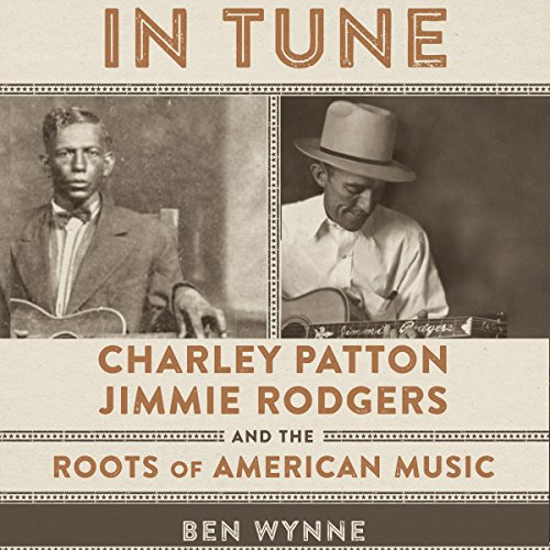 In Tune: Charley Patton, Jimmie Rodgers, and the Roots of American Music audiobook cover art