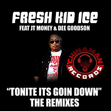 Tonite Its Goin Down - The Remixes