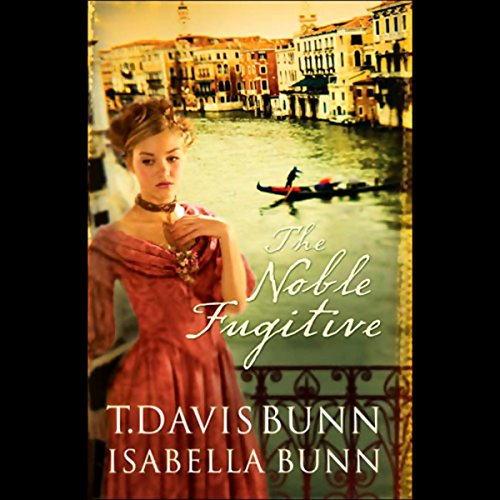 The Noble Fugitive Audiobook By T. Davis, Isabella Bunn cover art