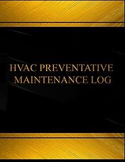 Hvac Preventative Maintenance Log (Log Book, Journal -125 pgs,8.5 X 11 inches): Hvac Preventative Maintenance Logbook (Black cover, X-Large) (Centurion Logbooks/Record Books)