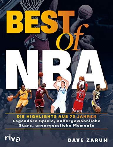Best of NBA: Die Highlights aus 75 Jahren. Legendäre Spiele, außergewöhnliche Stars, unvergessliche Momente