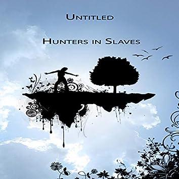 Hunters In Slaves