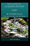New Guide To Garden Ponds And Waterfalls For Beginners And Dummies