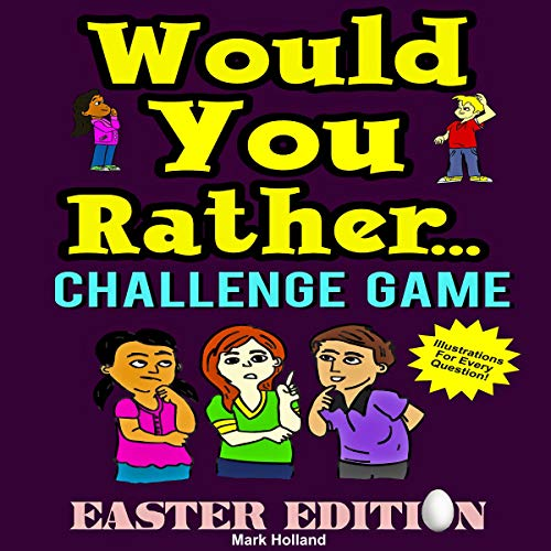 Would You Rather...Challenge Game Easter Edition audiobook cover art