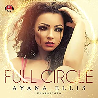 Full Circle                   By:                                                                                                                                 Ayana Ellis                               Narrated by:                                                                                                                                 Nicole Small                      Length: 13 hrs and 9 mins     188 ratings     Overall 4.8