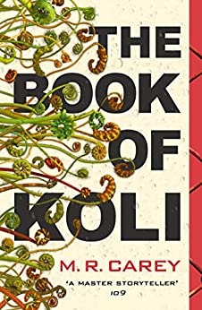 The Book of Koli: The Rampart Trilogy, Book 1 (Rampart Trilogy 1) by [M. R. Carey]