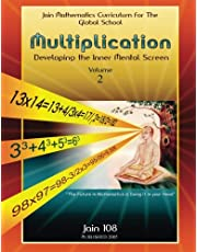Multiplication: Developing the Inner Mental Screen: Volume 2 (Vedic Mathematics)