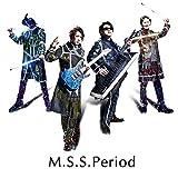 M.S.S.Period