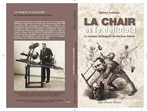 La Chair et le Celluloïd. Le cinéma chirurgical du docteur Doyen (French Edition)