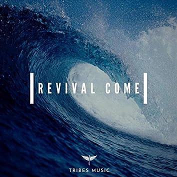 Revival Come