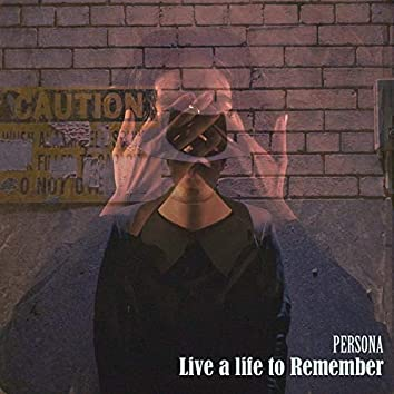 PERSONA - Live a Life to Remember