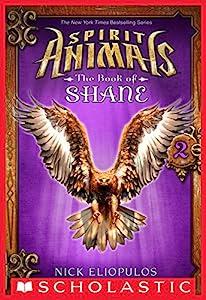 Spirit Animals The Book Of Shane 1 By Nick Eliopulos