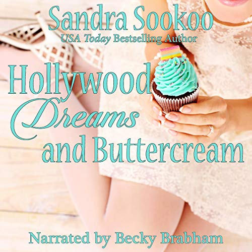 Hollywood Dreams and Buttercream audiobook cover art