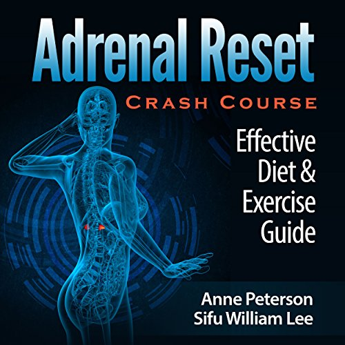 Adrenal Reset Crash Course: Effective Diet & Exercise Solution for Adrenal Fatigue audiobook cover art