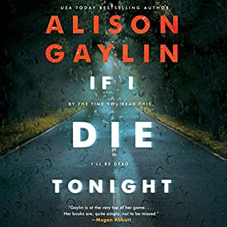 If I Die Tonight     A Novel              By:                                                                                                                                 Alison Gaylin                               Narrated by:                                                                                                                                 Cassandra Campbell                      Length: 11 hrs and 23 mins     82 ratings     Overall 4.2
