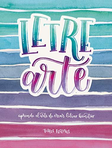 LetreArte: Descubre el arte de dibujar letras bonitas con este cuaderno de lettering para adultos. Una guía con instrucciones, consejos, técnicas y ... tus propias caligrafías (Tendencias)