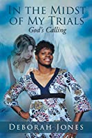 In the Midst of My Trials: God's Calling