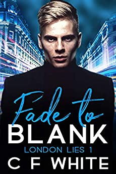 Fade to Blank: London Lies #1 by [C F   White]