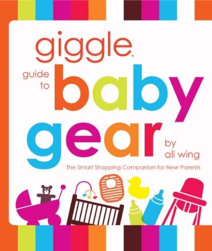 Books By Ali Wing_giggle Guide To Baby Gear English ...