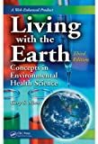 Living with the Earth: Concepts in Environmental Health Science (English Edition)