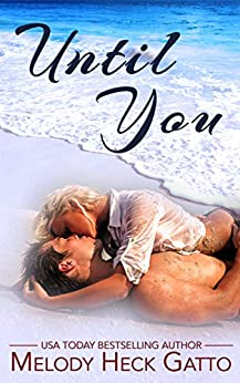Until You: Prequel to the Renegades Series by [Melody Heck Gatto]
