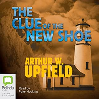 The Clue of the New Shoe                   By:                                                                                                                                 Arthur W. Upfield                               Narrated by:                                                                                                                                 Peter Hosking                      Length: 6 hrs and 36 mins     12 ratings     Overall 4.7