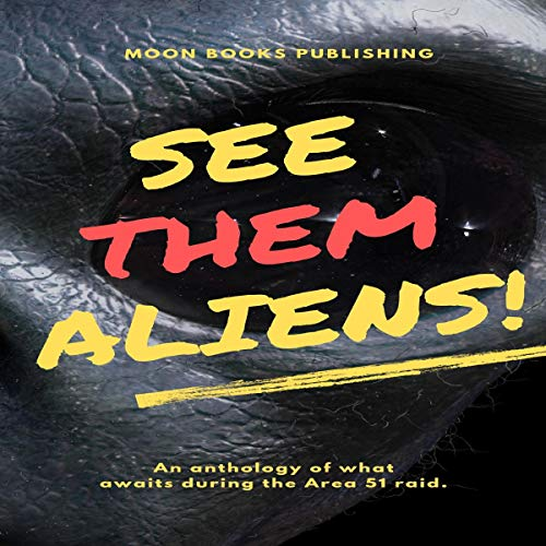 See Them Aliens! Audiobook By Thomas Malafarina, Christina Engela, Kurt Miller, Mat Bradley-Tschirgi cover art