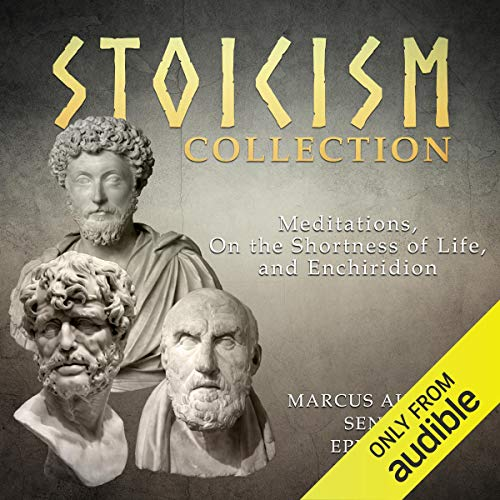 Stoicism Collection: Meditations, On the Shortness of Life, and Enchiridion Titelbild