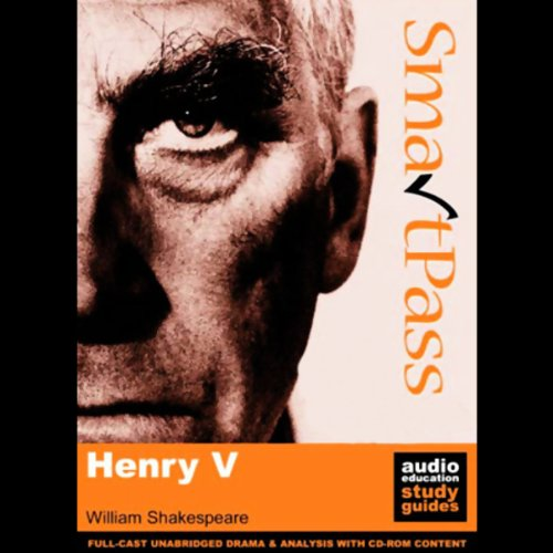 SmartPass Plus Audio Education Study Guide to Henry V (Unabridged, Dramatised, Commentary Options)                   Written by:                                                                                                                                 William Shakespeare,                                                                                        Mike Reeves                               Narrated by:                                                                                                                                 Full-Cast featuring Joan Walker,                                                                                        Peter Lindford,                                                                                        Terrence Hardiman                      Length: 9 hrs and 59 mins     Not rated yet     Overall 0.0