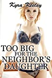 Too Big for the Neighbor's Daughter (violent size erotica)