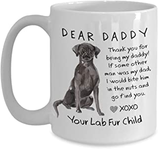 DEAR DADDY Funny BLACK LAB Dog Dad Mug Christmas Gift from Dog for Dads BITE HIM IN THE NUTS