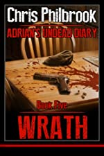 Wrath (Adrian's Undead Diary Book 5)