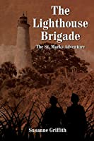 The Lighthouse Brigade: The St. Marks Adventure