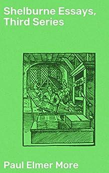 Shelburne Essays, Third Series by [Paul Elmer More]