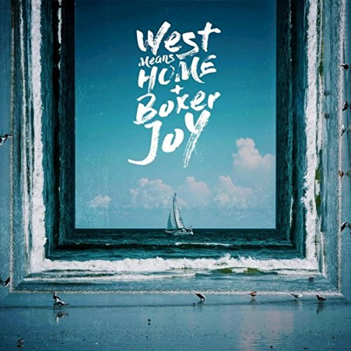 West Means Home + Boxer Joy
