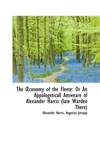 The Conomy of the Fleete: Or an Appologeticall Answeare of Alexander Harris (Late Warden There)