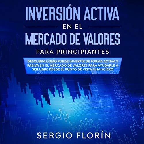 Inversión Activa En El Mercado De Valores Para Principiantes audiobook cover art