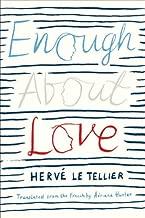 Enough About Love: A Novel