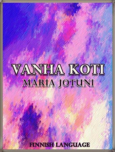 Vanha koti: Finnish Language (Interesting Ebooks) (Finnish Edition)