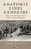 Anatomie eines Genozids: Vom Leben und Sterben einer Stadt namens Buczacz von Omer Bartov