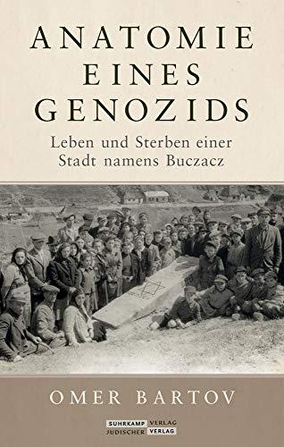 Buchseite und Rezensionen zu 'Anatomie eines Genozids: Vom Leben und Sterben einer Stadt namens Buczacz' von Omer Bartov