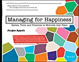 Managing for Happiness: Games, Tools, and Practices to Motivate Any Team - Jurgen Appelo